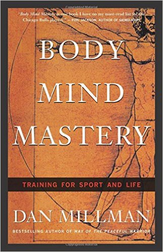 Book  Review: Body Mind Mastery by Dan Millman